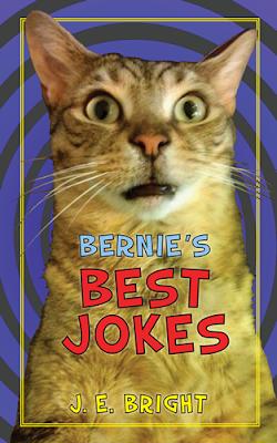 Bernie's Best Jokes by J. E. Bright