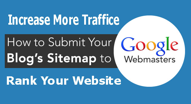 Submit Sitemap To Search Engines » How to Submit Sitemap to Webmasters