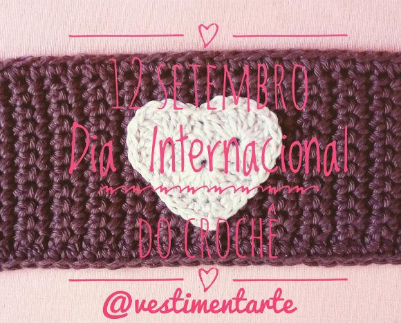 12 de Setembro - Dia Internacional do Crochê: como aprendi a técnica