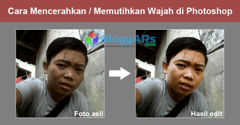 Cara Mencerahkan Memutihkan Wajah di Photoshop