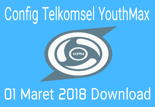 Download Config KPN Tunnel Rev YouthMax Telkomsel 01 Maret 2019 Terbaru