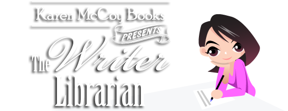 Karen McCoy Books Presents The Writer Librarian
