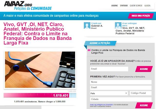 https://secure.avaaz.org/po/petition/Vivo_GVT_OI_NET_Claro_Anatel_Ministerio_Publico_Federal_Contra_o_Limite_na_Franquia_de_Dados_na_Banda_Larga_Fixa/?pv=48