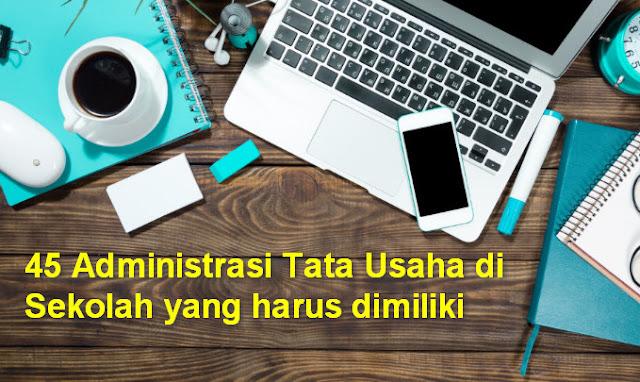 45 Administrasi Tata Usaha Sekolah