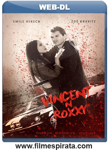 Vincent e Roxxy – Cúmplices por acidente Torrent – WEB-DL 720p e 1080p Dublado (2017)