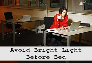 https://foreverhealthy.blogspot.com/2012/04/avoid-bright-light-before-bed-for.html#more