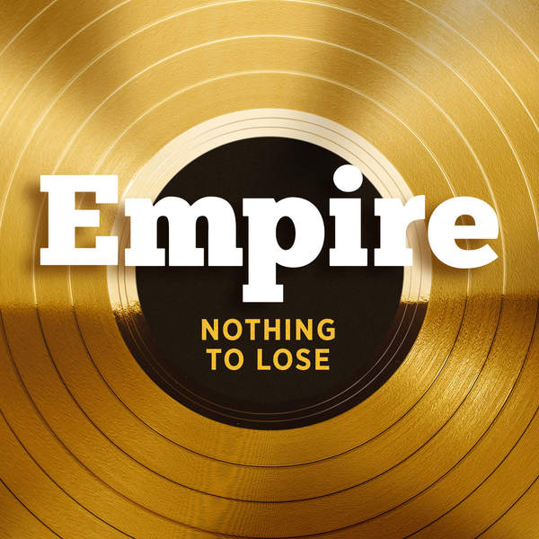Empire Cast - Nothing To Lose (feat. Terrance Howard & Jussie Smollett) - Single Cover