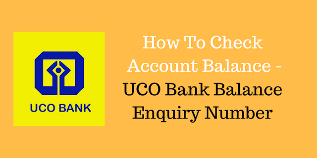 How To Check  Account Balance - UCO Bank Balance Enquiry Number