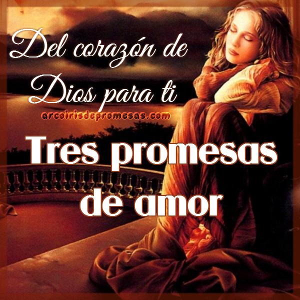 tres promesas del amor de dios reflexiones cristianas con imágenes