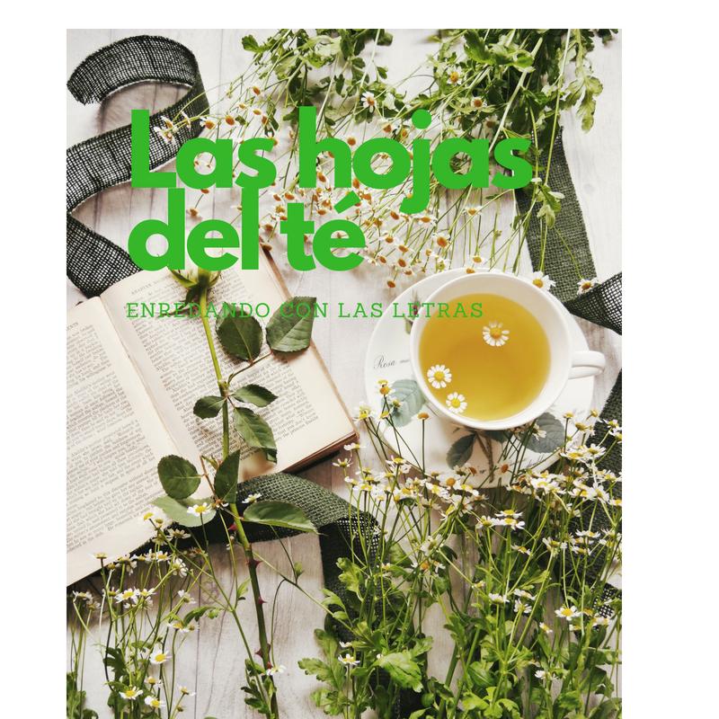 Enredando con las letras: Las hojas del té (I)