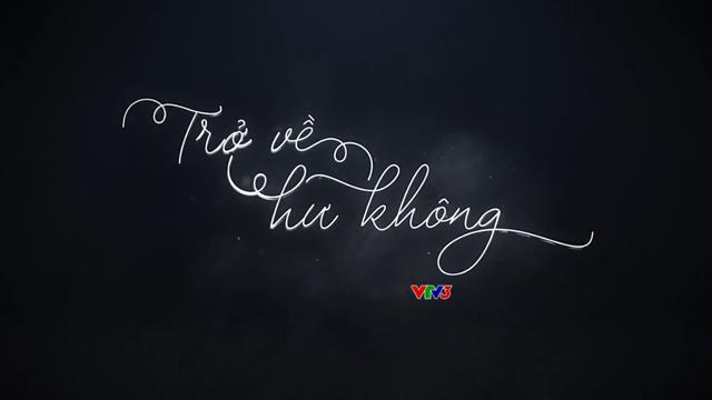 Trở Về Hư Không Trọn Bộ Tập Cuối (Phim Hàn Quốc VTV3 Thuyết Minh)
