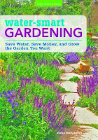 Water-Smart Gardening: Save Money, Save Water, and Grow The Garden You Want by Diana Maranaho