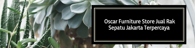 Oscar Furniture Store Jual Rak Sepatu Jakarta Terpercaya