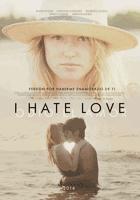 I Hate Love (2012) online y gratis