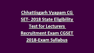 Chhattisgarh Vyapam CG SET- 2018 State Eligibility Test for Lecturers Recruitment Exam Notification 2018-Exam Syllabus