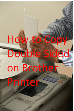 How to Copy Double Sided on Brother Printer