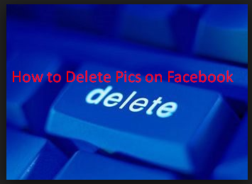 How to Delete Pics on Facebook