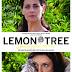 """Προβολή Ταινίας: """"Lemon Tree"""", Κυρ 14/5, 8.30μμ"""