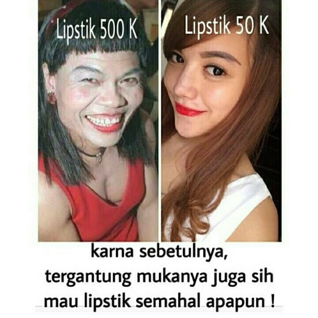 Bedanya lipstik 50K dan 500K itu tetep aja tergantung muka yang make
