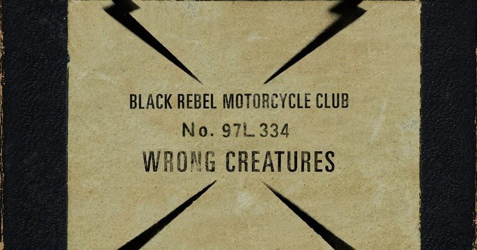 Resultado de imagen de wrong creatures black rebel motorcycle club