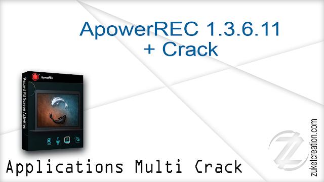 ApowerREC 1.3.6.11 + Crack |   53.0 MB