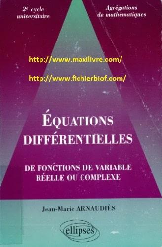 Équations différentielles : de fonctions de variable réelle ou complexe : 2e cycle universitaire, agrégations