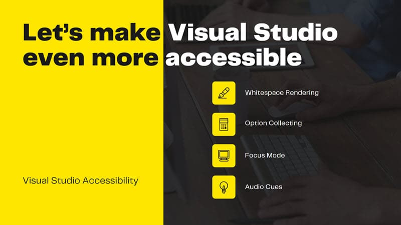 Microsoft is now focusing on making Visual Studio even more accessible