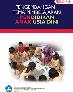 Pengembagan Tema Pembelajaran PAUD Kurikulum 2013