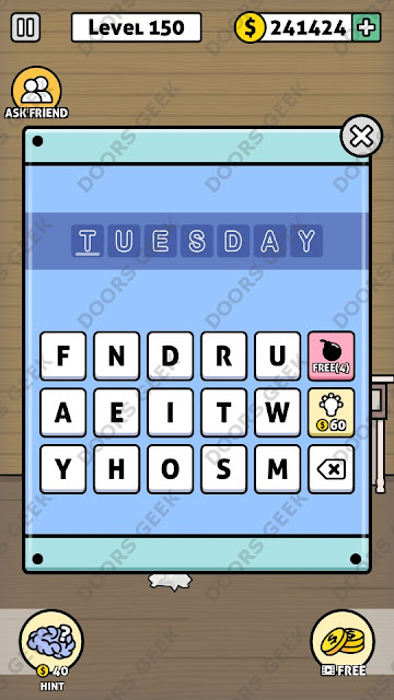The answer for Escape Room: Mystery Word Level 150 is: TUESDAY