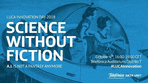 ¿Ciencia ficción vs realidad? ¡Llega el LUCA Innovation Day 2018!