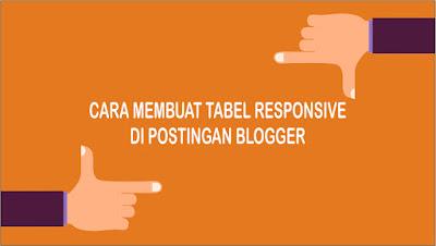 Cara Membuat Tabel Responsive di Postingan Blogspot
