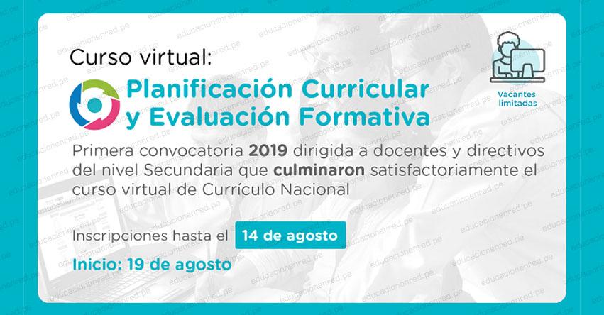 MINEDU: Primera Convocatoria 2019 del Curso Virtual «Planificación Curricular y Evaluación Formativa» para directivos y docentes de secundaria [INSCRIPCIÓN] www.minedu.gob.pe