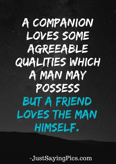 friendship-quotes-A-companion-loves-some-agreeable-qualities-which-a-man-may-possess-but-a-friend-loves-the-man-himself