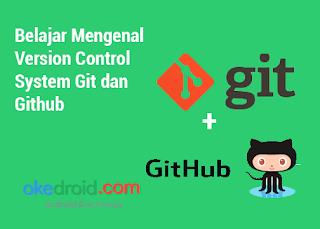 Belajar Mengenal Version Control System Git dan Github