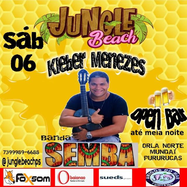 Hoje tem Kleber Menezes na Jungle Beach
