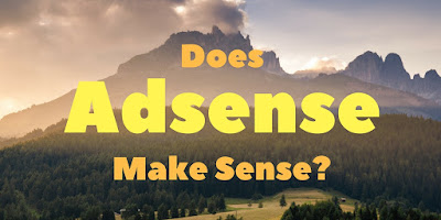 Does Adsense Really Make Sense?
