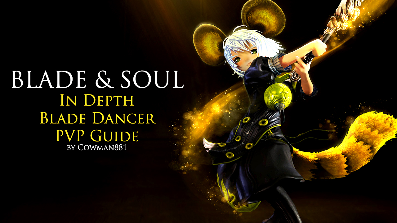 MIX: Blade & Soul - In Depth Blade Dancer PVP Guide by Cowman881