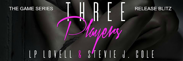 Three Players (Book 3 of THe Game Series)  by LP Lovell and Stevie J. Cole Release Blitz