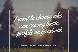 I want to choose who can see my basic profile on facebook