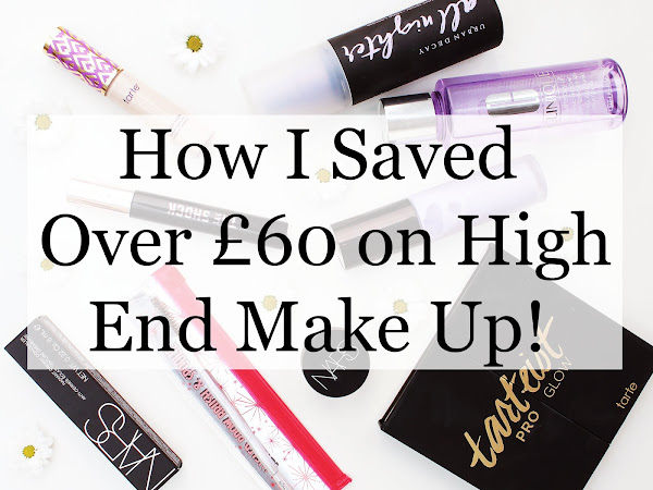 How I Saved OVER £60 on High End Make Up! | Mini Haul