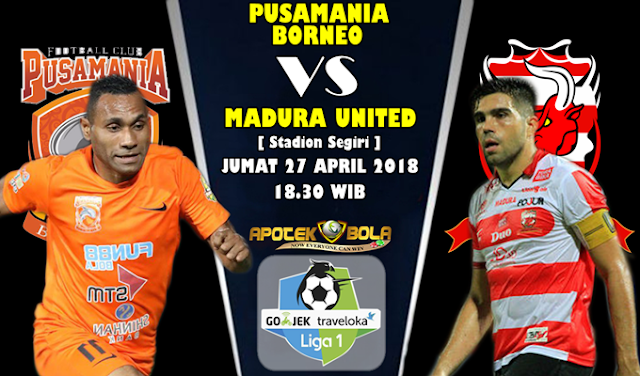 Prediksi Pusamania Borneo vs Madura United 27 April 2018