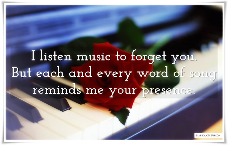 I Listen Music To Forget You, Picture Quotes, Love Quotes, Sad Quotes, Sweet Quotes, Birthday Quotes, Friendship Quotes, Inspirational Quotes, Tagalog Quotes