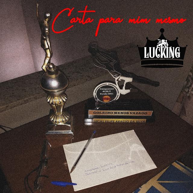 """Lucking lança o som """"Carta Para Mim Mesmo"""""""