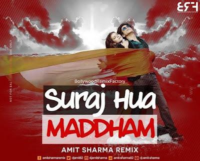Suraj Hua Maddham - Amit Sharma Remix TG
