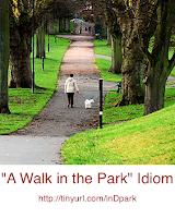 "English Idiom ""A Walk in the Park"""