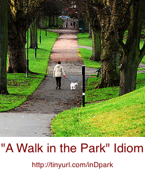 "English Idiom ""A Walk in the Park"""