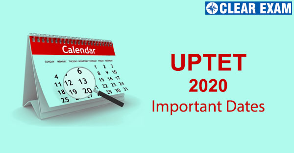 Important Dates for Uttar Pradesh Teacher Eligibility Test (UPTET) 2020