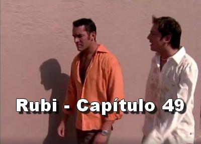 Rubi capítulo 49 completo
