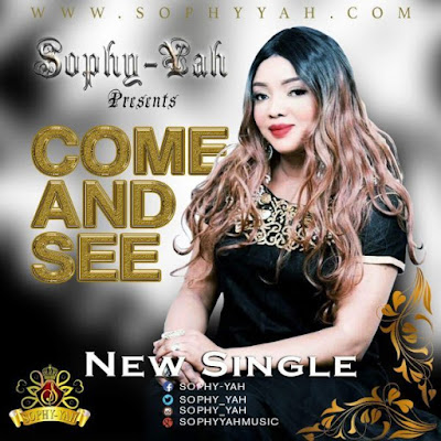 Music: Come And See – Sophy-Yah
