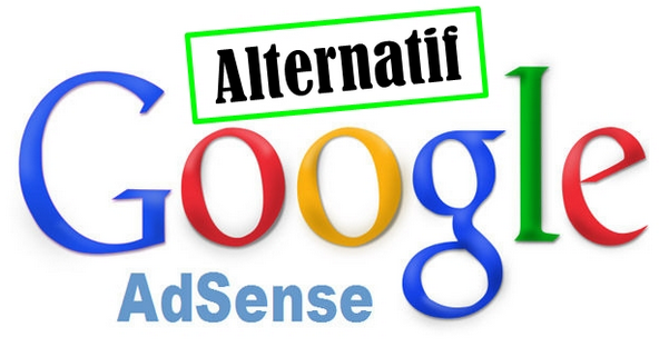 alternatif google adsense, alternatif google adsense 2015, alternatif google adsense 2016m alternatif google adsense 2017, alternatif google adsense terbaik, alternatif iklan selain google adsense, alternatif lain selain google adsense, alternatif ppc selain google adsense, alternatif selain google adsense, alternatif google adsense, kontes seo alternatif google adsense